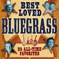 BEST LOVED BLUEGRASS: 20 ALL-TIME FAVORI - BEST LOVED BLUEGRASS: 20 ALL-TIME FAVORI (CD) - CD New
