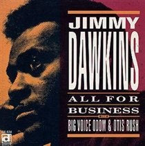 JIMMY DAWKINS - ALL FOR BUSINESS - CD Used