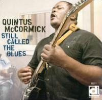 QUINTUS MCCORMICK - STILL CALLED THE BLUES - CD New