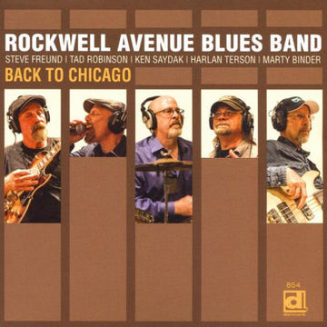 ROCKWELL AVENUE BLUES BAND - BACK TO CHICAGO - CD New