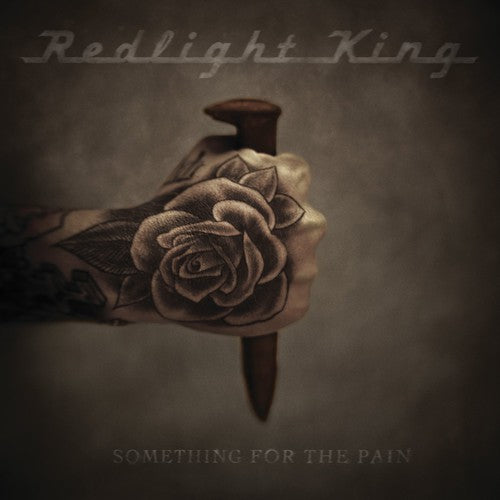 REDLIGHT KING - SOMETHING FOR THE PAIN - CD New