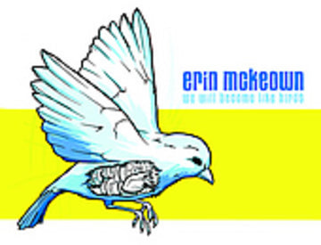ERIN MCKEOWN - WE SHALL BE LIKE BIRDS