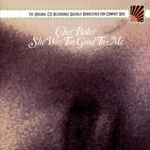 CHET BAKER - SHE WAS GOOD TO ME