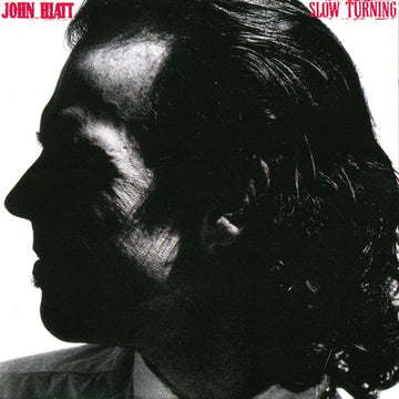 JOHN HIATT - SLOW TURNING
