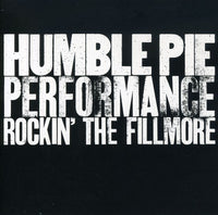 HUMBLE PIE - PERFORMANCE ROCKIN' THE FILLMORE (CD)