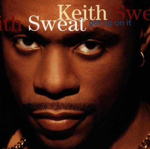 SWEAT, KEITH - GET UP ON IT (CD)