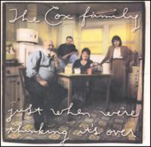 THE COX FAMILY - JUST WHEN WE'RE THINKING IT'S