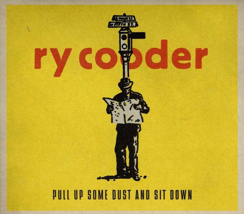 RY COODER - PULL UP SOME DUST & SIT DOWN