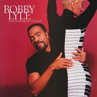 BOBBY LYLE - POWER OF TOUCH, THE