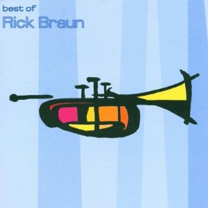 RICK BRAUN - BEST OF