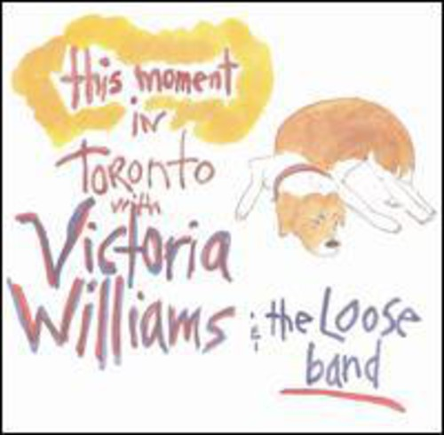 WILLIAMS, VICTORIA - THIS MOMENT IN TORONTO WITH THE LOO (CD)