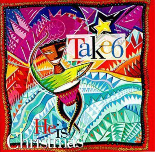 TAKE 6 - HE IS CHRISTMAS