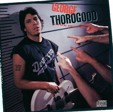 GEORGE THOROGOOD - BORN TO BE BAD