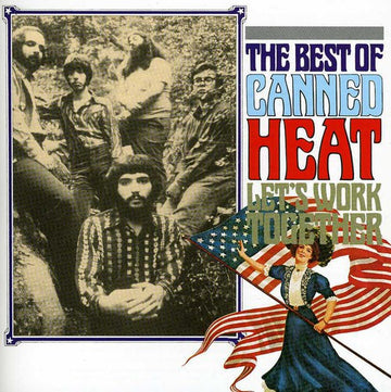 CANNED HEAT - LET'S WORK TOGETHER - BEST OF