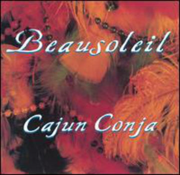 BEAUSOLEIL - CAJUN CONJA (CD)