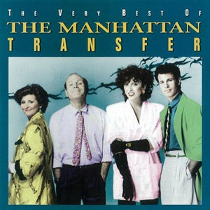 MANHATTAN TRANSFER, THE - VERY BEST OF MANHATTAN TRANSFER (CD)