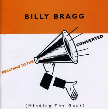 BILLY BRAGG - REACHING TO THE CONVERTED
