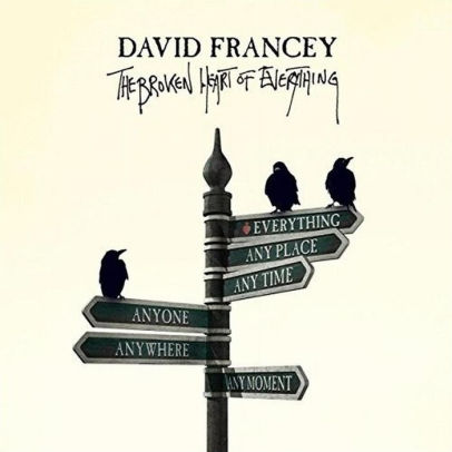 FRANCEY, DAVID - THE BROKEN HEART OF EVERYTHING (CD) - CD New