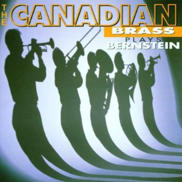 CANADIAN BRASS - PLAYS BERNSTEIN