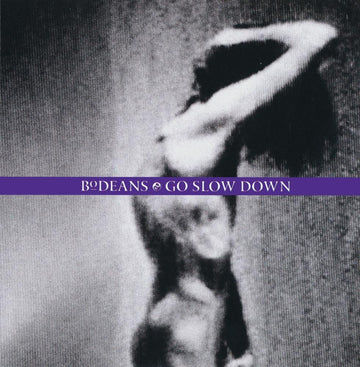 BODEANS - GO SLOW DOWN (CD)