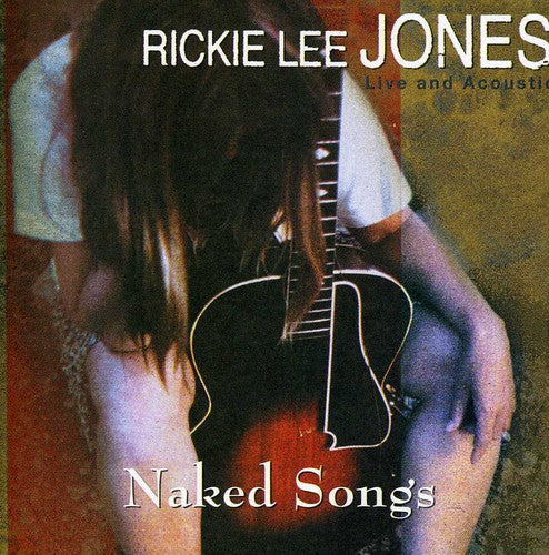 RICKIE LEE JONES - NAKED SONGS LIVE AND ACOUSTIC