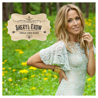SHERYL CROW - FEELS LIKE HOME