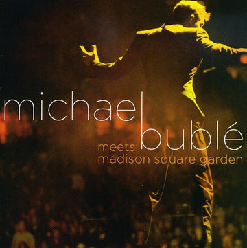 BUBLE, MICHAEL - MICHAEL BUBLE MEETS MADISON SQUARE GARDE (CD)