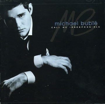 BUBLE, MICHAEL - CALL ME IRRESPONSIBLE (CD)