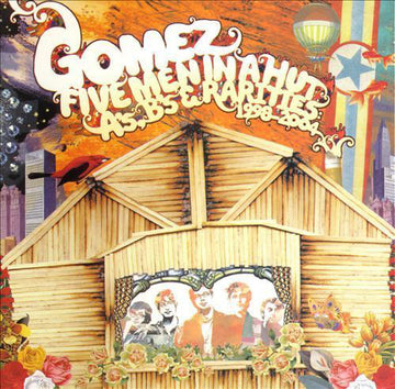 GOMEZ - FIVE MEN IN A HUT: A'S, B'S & RARITIES 1998-2004