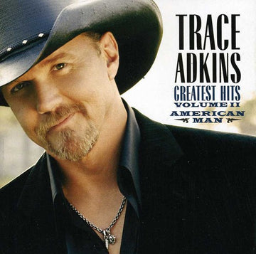 TRACE ADKINS - AMERICAN MAN: GREATEST HITS 2