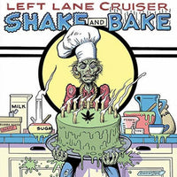 LEFT LANE CRUISER - SHAKE AND BAKE (Vinyl LP)