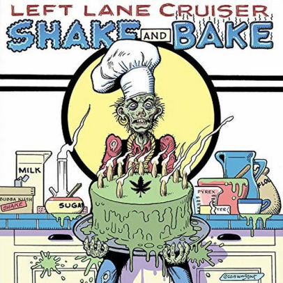 LEFT LANE CRUISER - SHAKE AND BAKE
