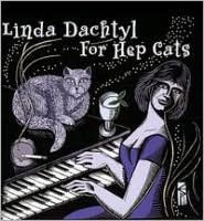 LINDA DACHTYL - FOR HEP CATS (CD)
