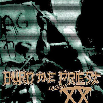 BURN THE PRIEST - LEGION: XX - CD New