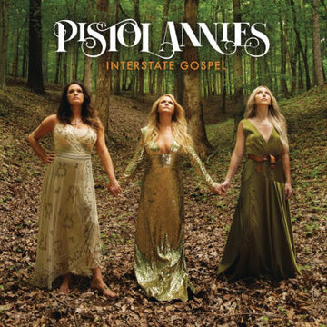 PISTOL ANNIES - INTERSTATE GOSPEL - Vinyl New
