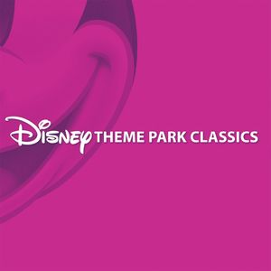 VARIOUS - DISNEY THEME PARK CLASSICS (CD)