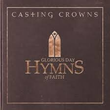 CASTING CROWNS - GLORIOUS DAY: HYMNS OF FAITH (CD)
