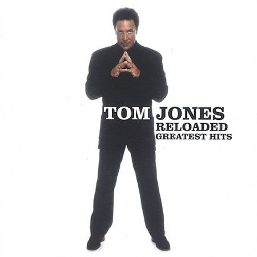 TOM JONES - RELOADED: GREATEST HITS - CD New