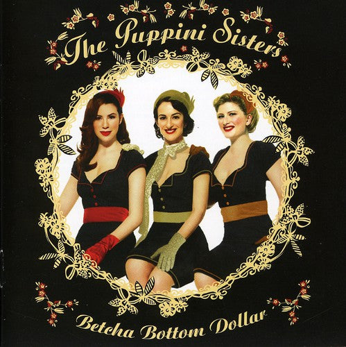 PUPPINI SISTERS - BETCHA BOTTOM DOLLAR - CD New