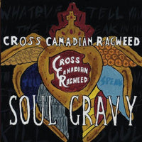 CROSS CANADIAN RAGWEED - SOUL GRAVY - CD New