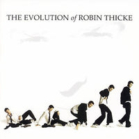 ROBIN THICKE - EVOLUTION OF ROBIN THICKE - CD New