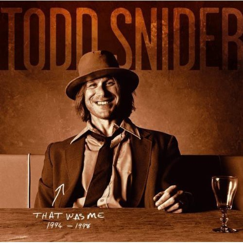 TODD SNIDER - THAT WAS ME: THE BEST OF TODD SNIDER 199 - CD New