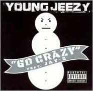 YOUNG JEEZY - GO CRAZY (Disc Single)
