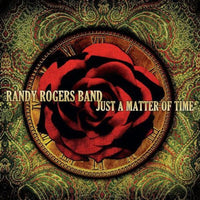 RANDY ROGERS - JUST A MATTER OF TIME - CD New