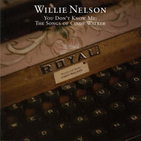 WILLIE NELSON - YOU DON'T KNOW ME: SONGS OF CINDY WALKER - CD New