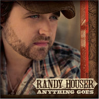 RANDY HOUSER - AANYTHING GOES - CD New