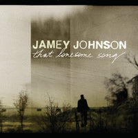JAMEY JOHNSON - THAT LONESOME SONG - Vinyl New