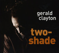 GERALD CLAYTON - TWO-SHADE - CD New