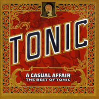 TONIC - CASUAL AFFAIR: THE BEST OF TONIC - CD New
