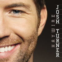 TURNER, JOSH - HAYWIRE (CD)